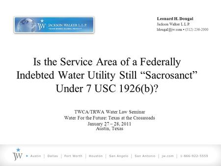 "Is the Service Area of a Federally Indebted Water Utility Still ""Sacrosanct"" Under 7 USC 1926(b)? TWCA/TRWA Water Law Seminar Water For the Future: Texas."