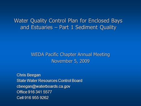 Water Quality Control Plan for Enclosed Bays and Estuaries – Part 1 Sediment Quality Water Quality Control Plan for Enclosed Bays and Estuaries – Part.