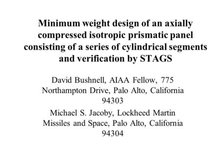 Minimum weight design of an axially compressed isotropic prismatic panel consisting of a series of cylindrical segments and verification by STAGS David.