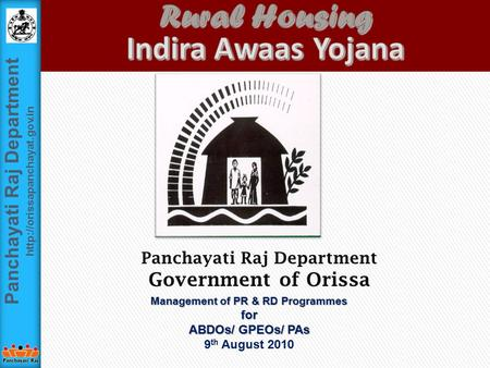 Panchayati Raj Department  Panchayati Raj Department Government of Orissa Management of PR & RD Programmes for ABDOs/ GPEOs/