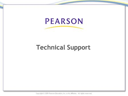 Copyright © 2009 Pearson Education, Inc. or its affiliates. All rights reserved. Technical Support.
