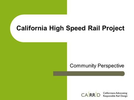 California High Speed Rail Project Community Perspective.
