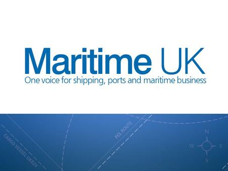 Baltic Exchange British Ports Association Chamber of Shipping Passenger Shipping Association UK Major Ports Group Maritime London Institute of Chartered.