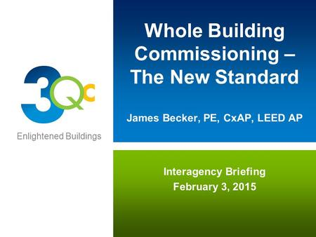 Title Subtitle Name Title The Collaborative for High Performance Schools (CHPS) Whole Building Commissioning – The New Standard James Becker, PE, CxAP,