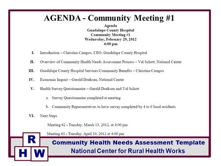 AGENDA - Community Meeting #1 R National Center for Rural Health Works Community Health Needs Assessment Template H W.