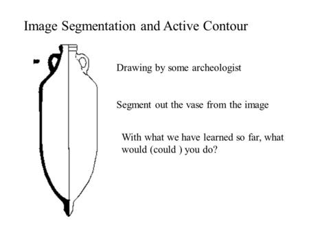 Image Segmentation and Active Contour