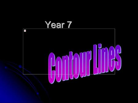 Year 7. Contour Lines Contour Lines show: 1. Joins equal areas of height 2. The height of the land 3. The shape of the land 4. The steepness of the land.
