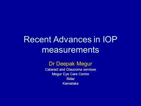 Recent Advances in IOP measurements