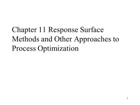 11.1 Introduction to Response Surface Methodology