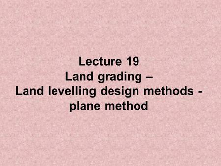 Land levelling design methods - plane method