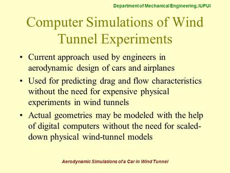 Computer Simulations of Wind Tunnel Experiments