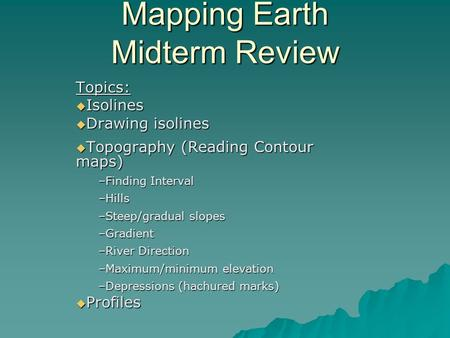 Mapping Earth Midterm Review