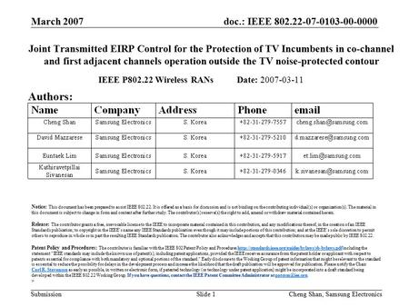 Doc.: IEEE 802.22-07-0103-00-0000 Submission March 2007 Cheng Shan, Samsung ElectronicsSlide 1 Joint Transmitted EIRP Control for the Protection of TV.