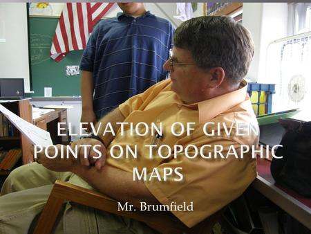 Mr. Brumfield. 100 200 300 400 500 600 700 800 837 What could be a possible elevation of point x?