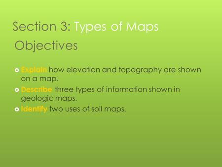 Section 3: Types of Maps Objectives