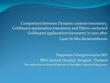 Comparison between Dynamic contour tonometry, Goldmann applanation tonometry and Ehlers-corrected Goldmann applanation tonometry in eyes after Laser In.