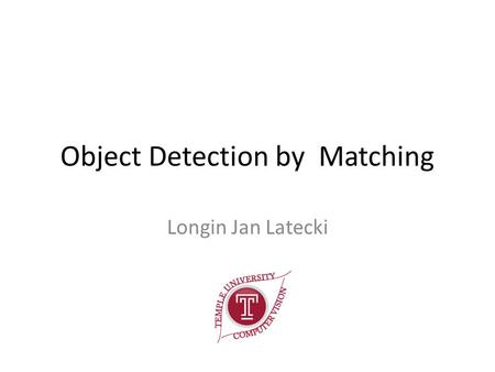 Object Detection by Matching Longin Jan Latecki. Contour-based object detection Database shapes: …..