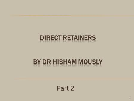 DIRECT RETAINERs By Dr hisham mously