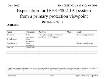 Doc.: IEEE 802.19-10-0101-00-0001 SubmissionSlide 1 Expectation for IEEE P802.19.1 system from a primary protection viewpoint Notice: This document has.