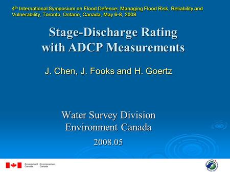1 4 th International Symposium on Flood Defence: Managing Flood Risk, Reliability and Vulnerability, Toronto, Ontario, Canada, May 6-8, 2008 J. Chen, J.