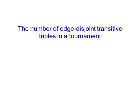 The number of edge-disjoint transitive triples in a tournament.