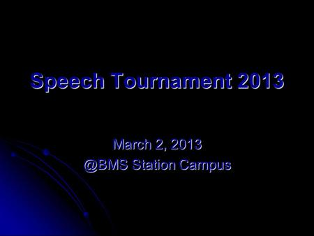Speech Tournament 2013 March 2, Station Campus.
