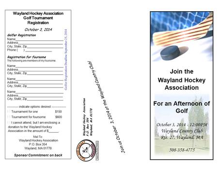 Wayland Hockey Association Golf Tournament Registration October 3, 2014 Golfer Registration Name_____________________________ Address___________________________.