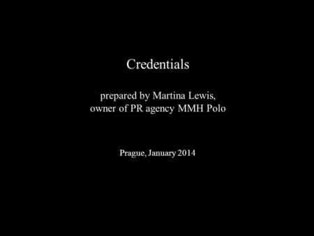 Credentials prepared by Martina Lewis, owner of PR agency MMH Polo