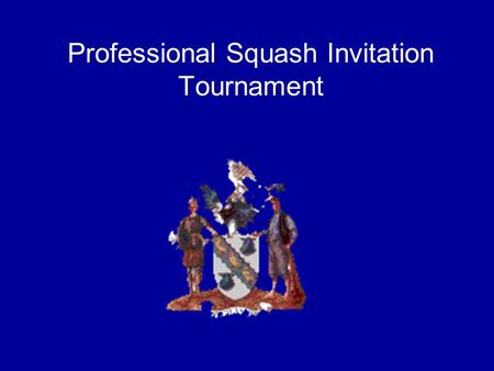 Professional Squash Invitation Tournament. INTRODUCTION The Cleethorpes Cricket Club Professional Squash Tournament was founded in 1997 after a visit.