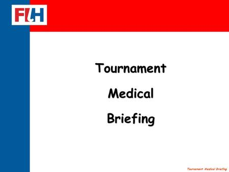 Tournament Medical Briefing TournamentMedicalBriefing.