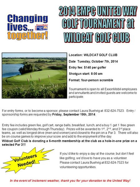 Location: WILDCAT GOLF CLUB Date: Tuesday, October 7th, 2014 Entry fee: $140 per golfer Shotgun start: 8:00 am Format: four-person scramble Tournament.