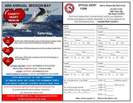 OFFICIAL ENTRY Mail to: Mission Bay Marlin Club FORM c/o Jerry Lively 2483 Tosca Way San Diego, CA 92111 Entry fee includes dinner, commemorative t-shirt.