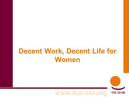 Decent Work, Decent Life for Women