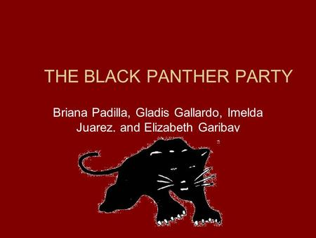 THE BLACK PANTHER PARTY Briana Padilla, Gladis Gallardo, Imelda Juarez, and Elizabeth Garibay.