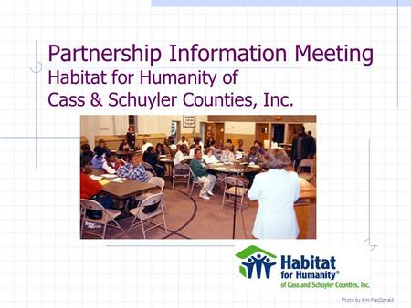 Partnership Information Meeting Habitat for Humanity of Cass & Schuyler Counties, Inc. Photo by Kim MacDonald.
