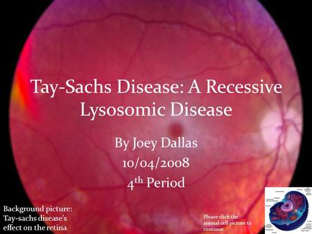 the clinical description of the lethal disorder the tay sachs disease Test description the invitae tay-sachs disease test analyzes hexa, the gene known to be associated with tay-sachs disease (tsd) tay-sachs disease is a progressive.