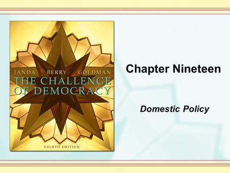 Chapter Nineteen Domestic Policy. Copyright © Houghton Mifflin Company. All rights reserved. 19-2 Government programs designed to provide the minimum.