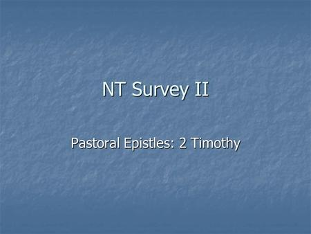 NT Survey II Pastoral Epistles: 2 Timothy. Possible Reconstruction of Paul's Journeys after First Imprisonment Paul writes 1 Timothy from Macedonia. Paul.