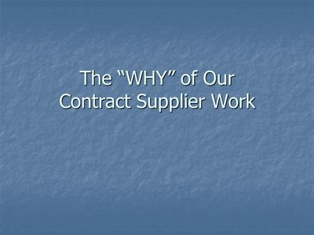 "The ""WHY"" of Our Contract Supplier Work. FOUR LENSES through which to see our work."