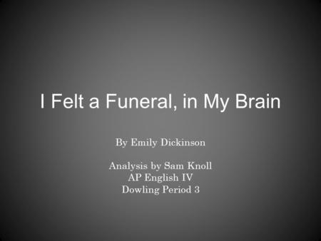 Felt funeral my brain essays