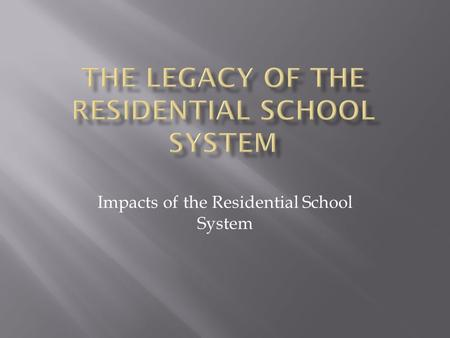 Impacts of the Residential School System. o In 2010, Canada ranked 8 th on the Human Development Index (HDI) out of 169 countries. When aboriginal communities.