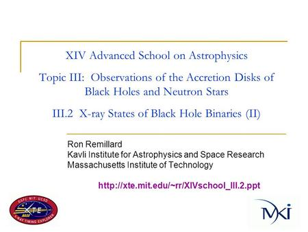 XIV Advanced School on Astrophysics Topic III: Observations of the Accretion Disks of Black Holes and Neutron Stars III.2 X-ray States of Black Hole.