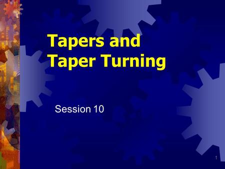 Tapers and Taper Turning