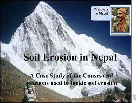 A Case Study of the Causes and solutions used to tackle soil erosion