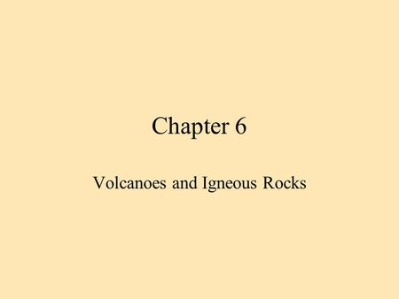 Volcanoes and Igneous Rocks