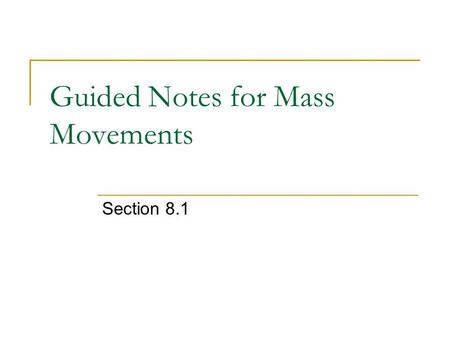 Guided Notes for Mass Movements