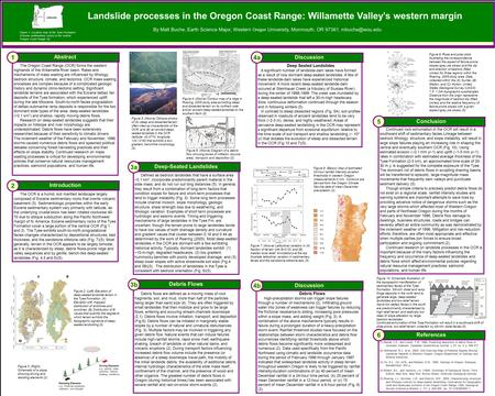 Landslide processes in the Oregon Coast Range: Willamette Valley's western margin By Matt Buche, Earth Science Major, Western Oregon University, Monmouth,