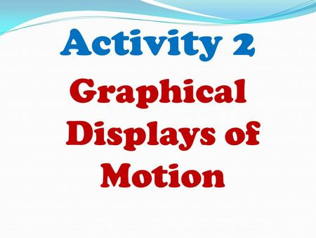 Graphical Displays of Motion