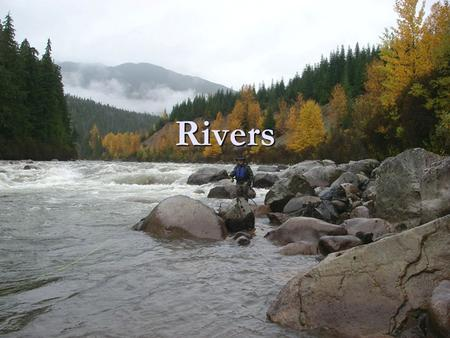Rivers. Where Do Rivers Get Their Water? 466 Drainage Basin – provides water for the river. Drainage Basin – provides water for the river.