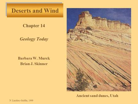 Chapter 14 Geology Today Barbara W. Murck Brian J. Skinner